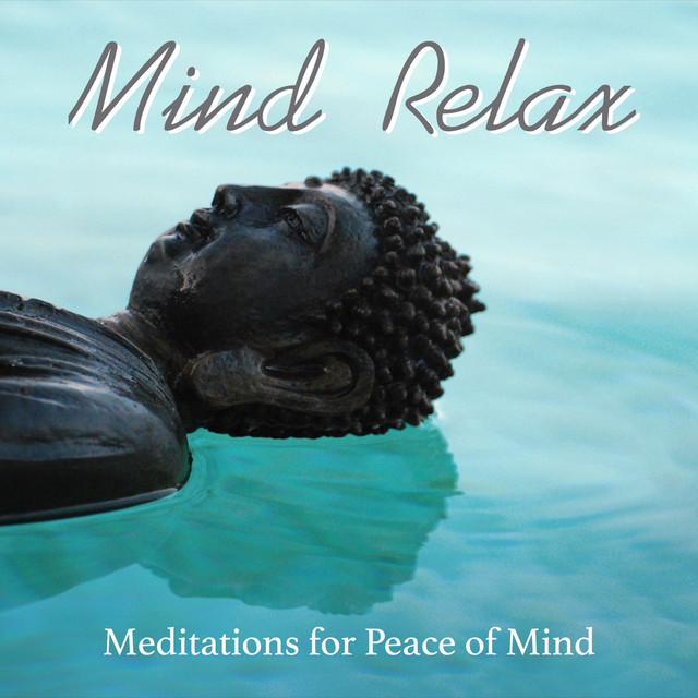 Mind Relax Meditations for Peace of Mind, Sleep Aid, Relaxation Therapy Supplement Albumcover