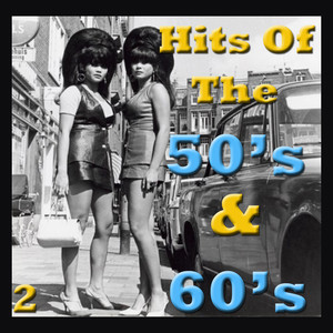 Hits Of The 50's & 60's, Vol. 2