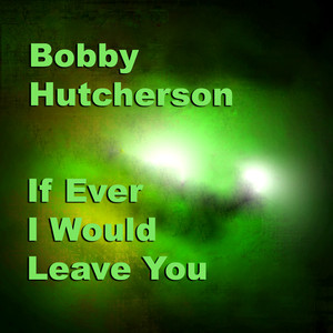 If Ever I Would Leave You album