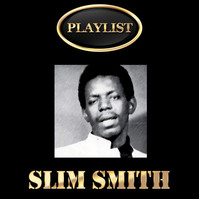 Slim Smith Playlist