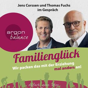 Familienglück - Wir packen das mit der Erziehung mal anders an! Audiobook
