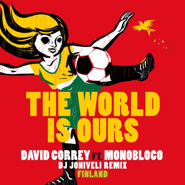The World Is Ours (feat. Monobloco) [DJ Joniveli Remix]