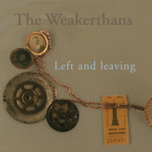 Left and Leaving - Weakerthans