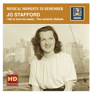 Musical Moments to remember: I fall in love too easily – The romantic Ballads of Jo Stafford (HD Remastered 2016)