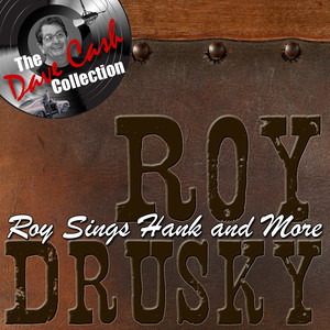 Roy Sings Hank and More - [The Dave Cash Collection] album