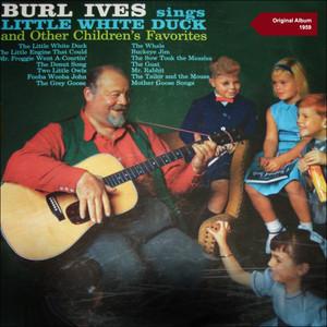 Burl Ives Sings Little White Duck and Other Children's Favorites (Original Album 1959) album