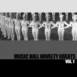 Music Hall Novelty Greats, Vol. 1