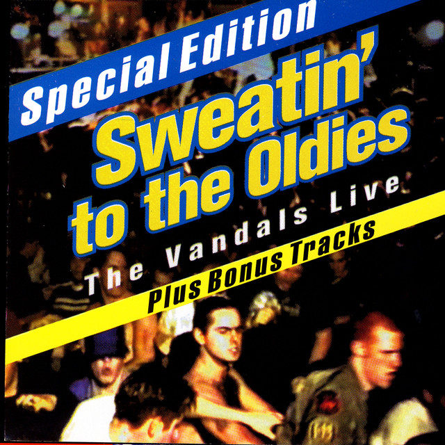 Sweatin' To The Oldies: The Vandals Live