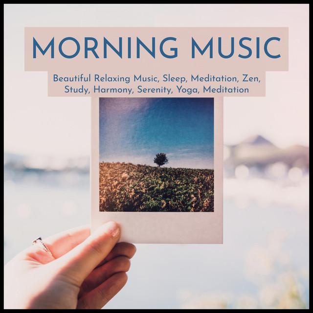 Morning Music: Beautiful Relaxing Music, Sleep, Meditation
