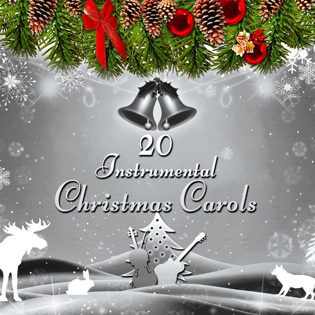 20 Instrumental Christmas Carols – The Best Christmas Music for Winter Holiday, White Christmas ...