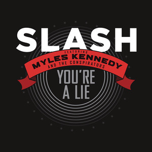 Slash, Myles Kennedy, The Conspirators You're a Lie cover