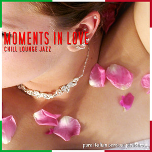 Moments In Love: Chill Lounge Jazz album
