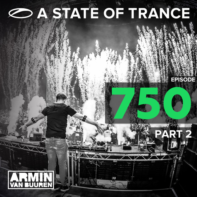 A State Of Trance Episiode 750, Part. 2