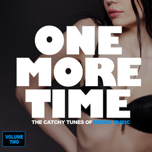 One More Time - The Catchy Tunes Of House Music, Vol. 2 album
