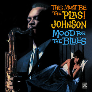 This Must Be the Plas! Johnson. Mood for the Blues album