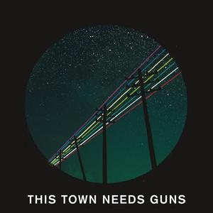 This Town Needs Guns album