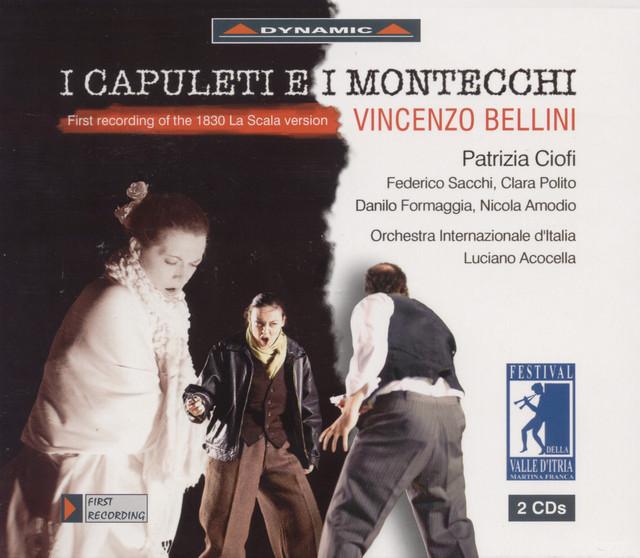 Bellini: Capuleti E I Montecchi (1830 La Scala Version)