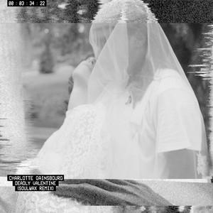 Deadly Valentine (Soulwax Remix)