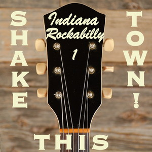 Shake This Town! Indiana Rockabilly, Vol. 1 Albumcover