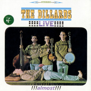 Live!!! Almost!!! - The Dillards