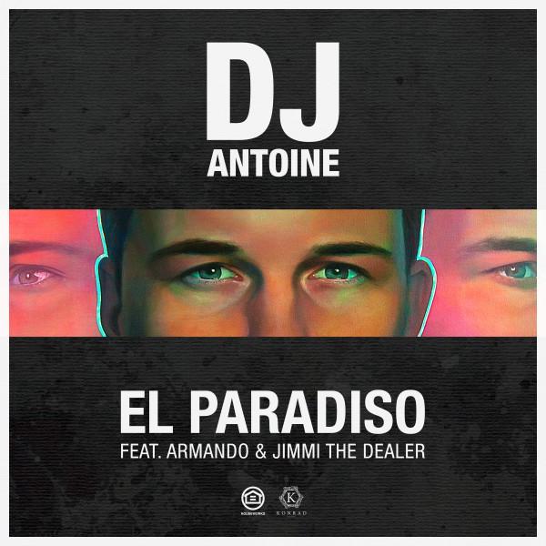 El Paradiso (feat. Armando & Jimmi The Dealer) [DJ Antoine Vs Mad Mark 2k18 Mix]