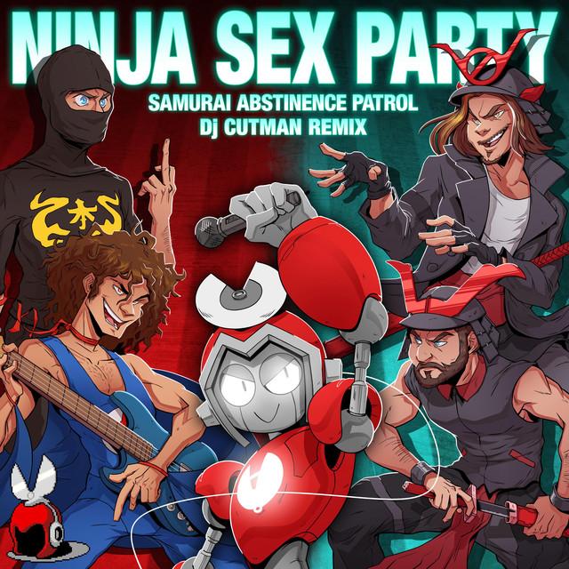Samurai Abstinence Patrol (Ninja Sex Party Remix)
