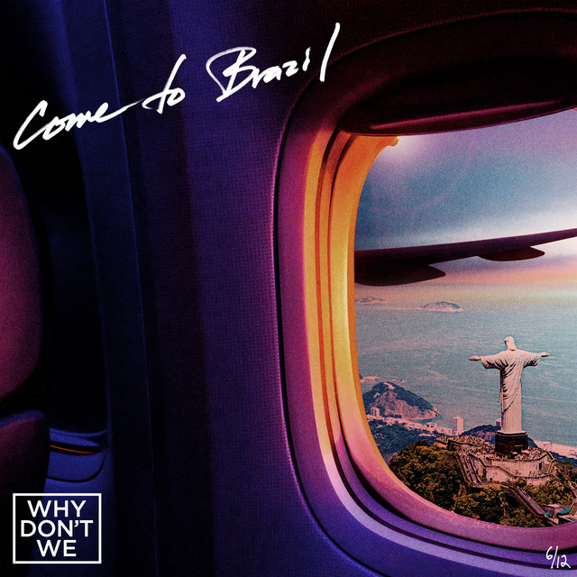 Come To Brazil by Why Don't We on Spotify