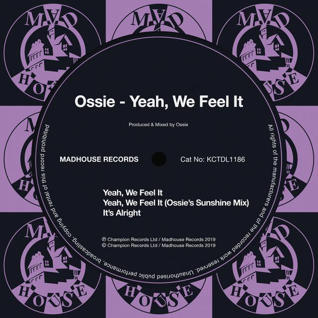 Ossie – Yeah, we feel it