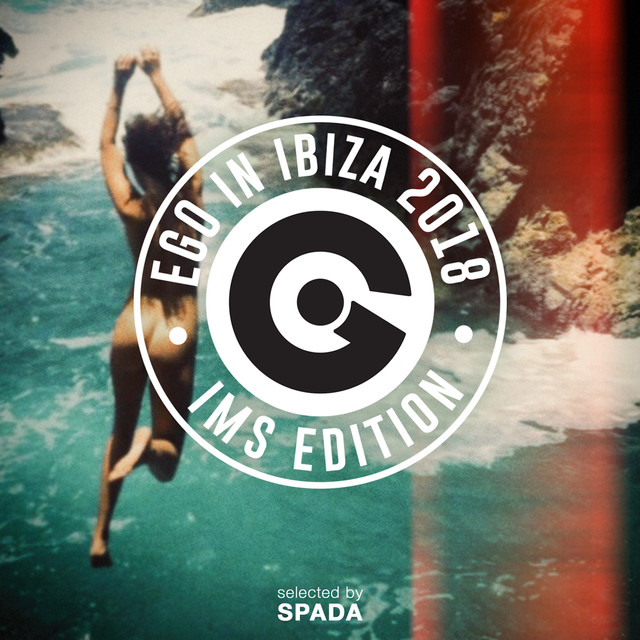 Ego in Ibiza Selected by Spada Ims 2018 Edition