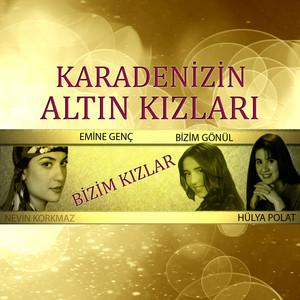 Karadeniz'in Altın Kızları / Bizim Kızlar Albümü