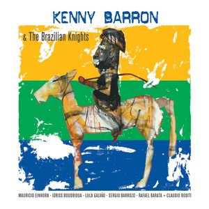 Kenny Barron & the Brazilian Knights