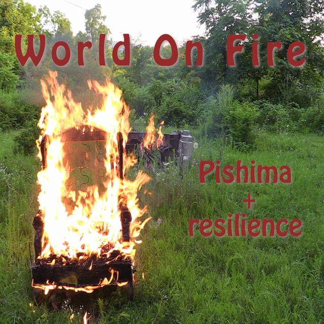 Album cover for World on Fire by Pishima + Resilience