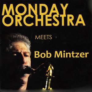Monday Orchestra Meets Bob Mintzer album