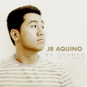 By Chance (You & I) [Live] - JR Aquino