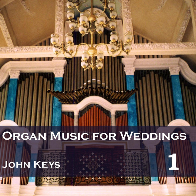 Organ Music For Weddings, Vol. 1 By John Keys On Spotify