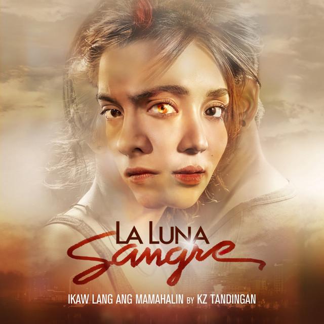 """Ikaw Lang Ang Mamahalin (From """"La Luna Sangre"""")"""