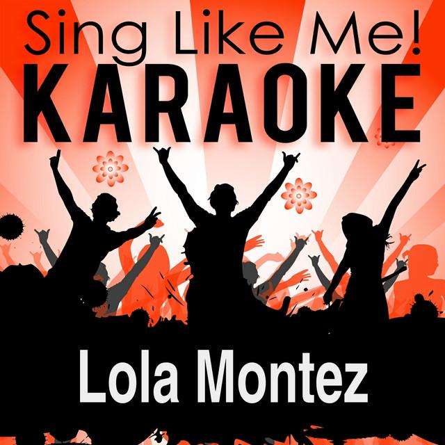Lola Montez (Karaoke Version) - Originally Performed By