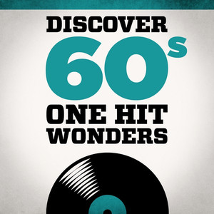 Discover 60s One Hit Wonders - The Excellents