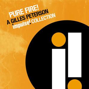Pure Fire! A Gilles Peterson Impulse Collection album