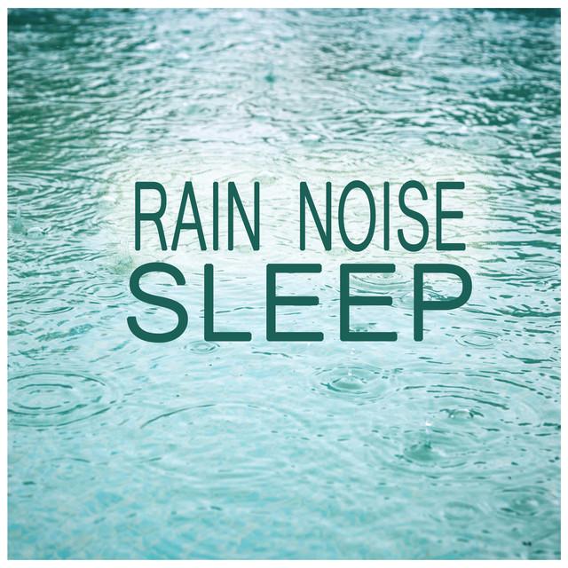 Rain Noise For Sleep Albumcover