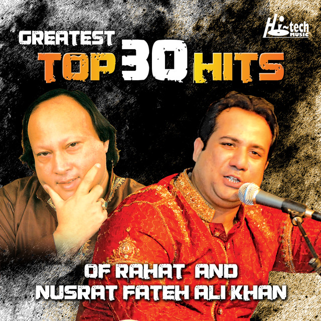 Greatest Top 30 Hits of Rahat and Nusrat Fateh Ali Khan by