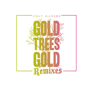 Gold Trees Gold  - Colt Silvers