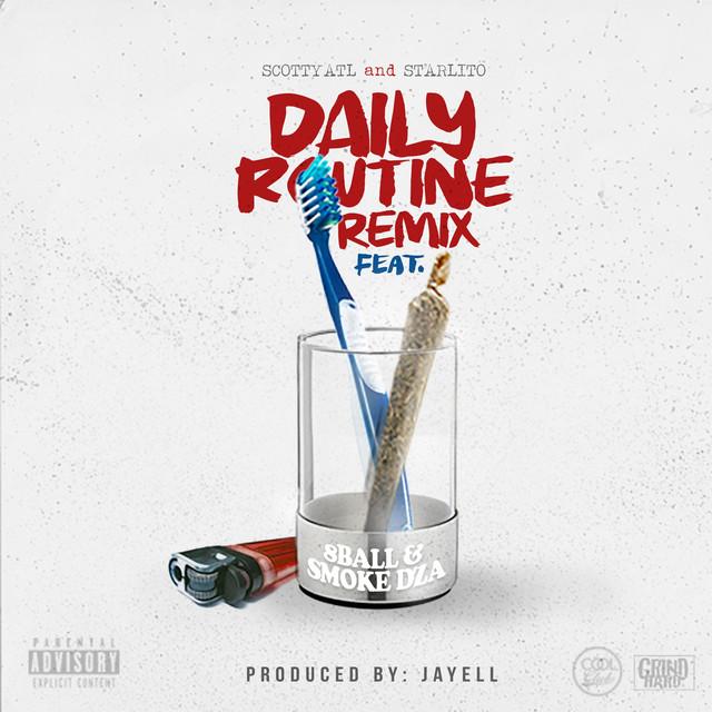 Daily Routine (Remix) [feat. Scotty ATL, 8 Ball & Smoke DZA]