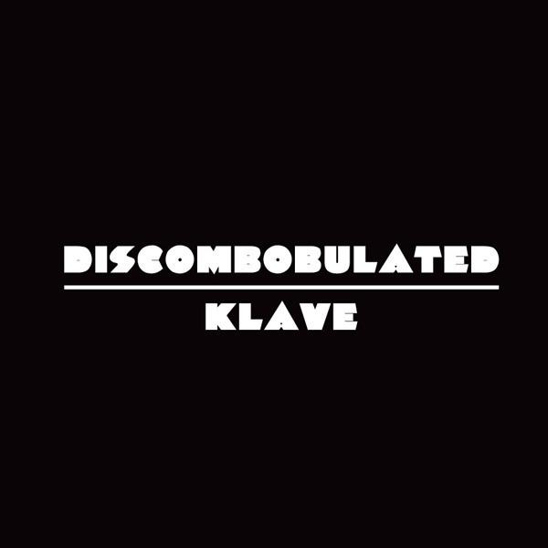 Discombobulated / Klave
