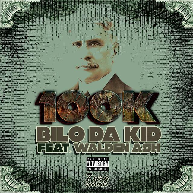 Bilo da Kid – 100k (feat. Walden Ash)