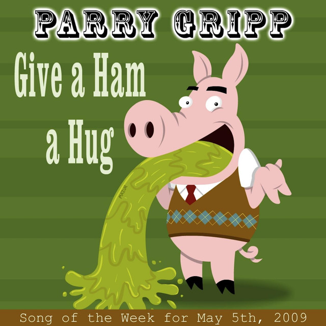 Give A Ham A Hug by Parry Gripp