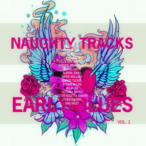 Naughty Tracks of Early Blues, Vol. 1 (Remastered) album
