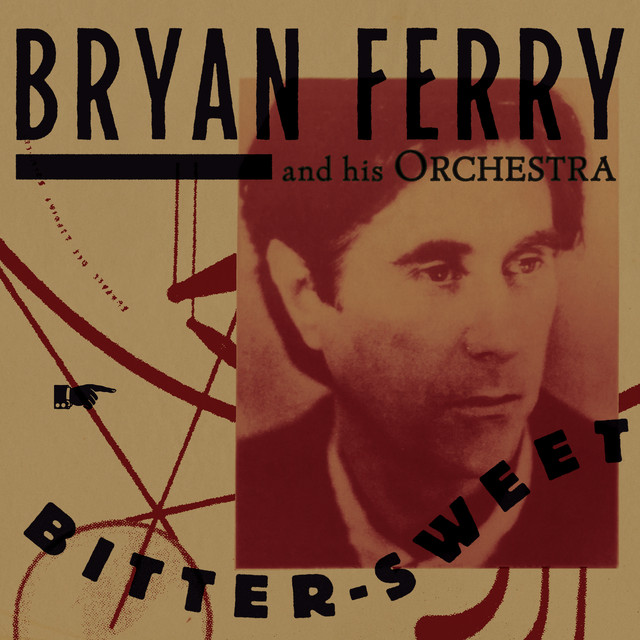 Album cover for Bitter-Sweet by Bryan Ferry