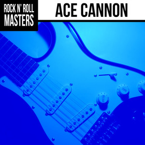 Rock n' Roll Masters: Ace Cannon album