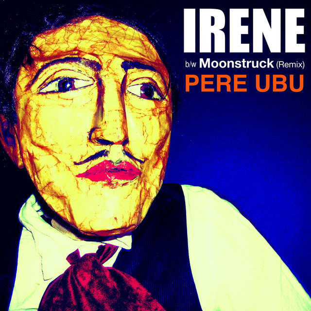 Pere Ubu Irene / Moonstruck (Remix) album cover
